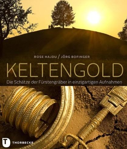 Keltengold - Die Schätze der Fürstengräber in einzigartigen Aufnahmen